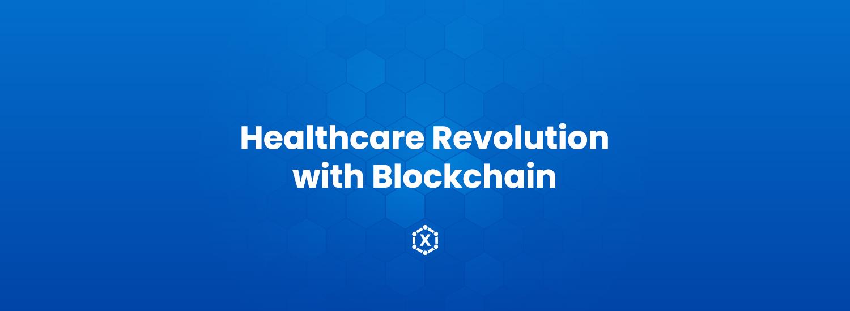 Healthcare Revolution with Blockchain